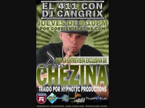 El 411 Con DJ Cangrix - Don Chezina Interview