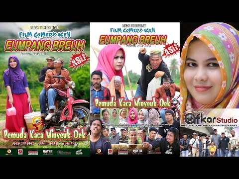 Film Comedy Aceh EUMPANG BREUH ( Pemuda Kaca Minyeuk Oek ) Full Movie HD Quality2016