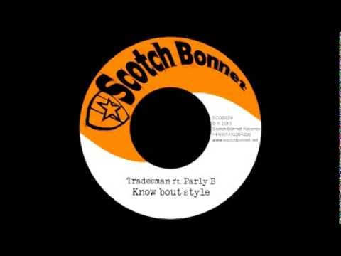Tradesman ft. Parly B - Know bout style [SCOB039 A]