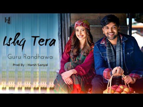 Ishq Tera ❤ - Instrumental Cover Mix (Guru Randhawa)  | Harsh Sanyal |