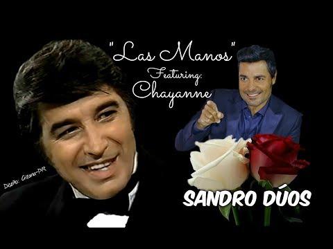 SANDRO  ft.  CHAYANNE  ~ LAS MANOS