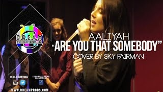 """Aaliyah I """"Are You That Somebody?"""" (Cover) I @SkyFairman"""