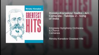 Rimsky-Korsakov: Sadko - Arr. Camarata - Tableau 2 - Song of India