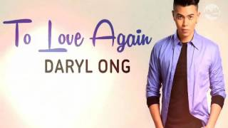 Daryl Ong - To Love Again (Till I Met You OST)