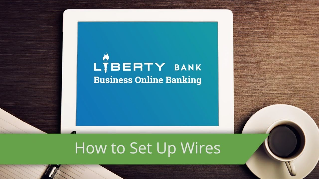 Liberty Bank Online Banking Wire Transfer Features   Liberty ... on