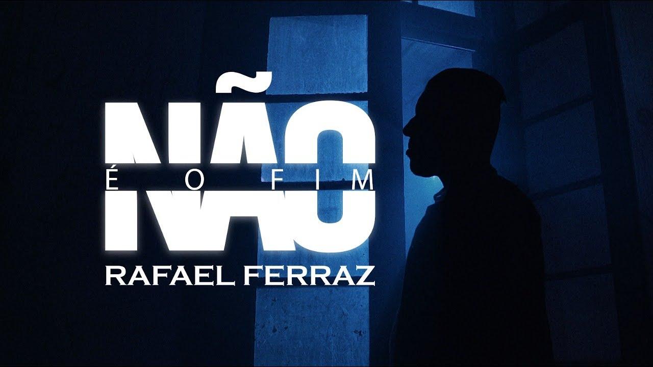 Rafael Ferraz - Não é o Fim (Clipe Oficial)