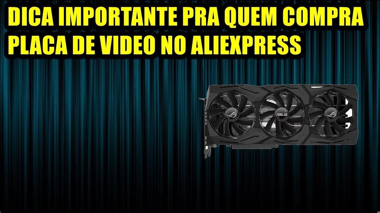977cf1455a14f Dica Importante Pra Quem Compra Placa De Video No Aliexpress - YouTube