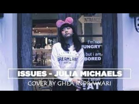 Issues - Julia Michaels ( Cover by Ghea Indrawari )