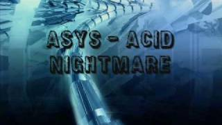 ASYS - Acid Nightmare