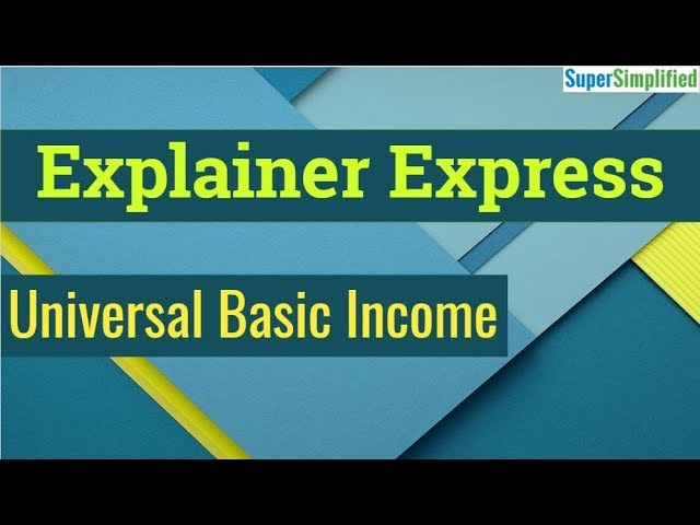 Explainer Express: Universal Basic Income