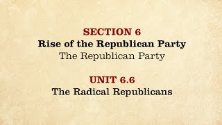 MOOC | The Radical Republicans | The Civil War and Reconstruction, 1850-1861 | 1.6.6