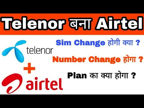 अब Telenor बन गया Airtel Merger के बाद | Airtel Network in Telenor SIM With Same Number, SIM & Plan