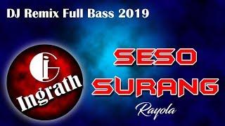 Seso Surang ~ DJ Remix 2019 by Ingrath