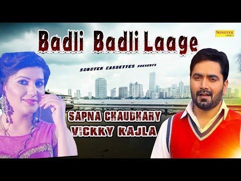 Sapna Chaudhary || Vickky Kajla || Superhit Haryanvi Song || Badli Badli Laage || Lyrical Video