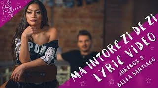 Jukebox & Bella Santiago - Ma intorc zi de zi (Lyric Video)