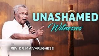 Rev. Dr. M A Varughese || Sermon on Unashamed Witnesses || 20.5.2018