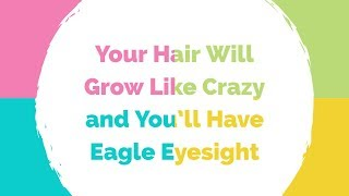 Video Your Hair Will Grow Like Crazy and You'll Have Eagle Eyesight download MP3, 3GP, MP4, WEBM, AVI, FLV Juni 2018