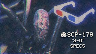 """SCP-178 - """"3-D"""" Specs : Object Class: Euclid : Intangible SCP"""