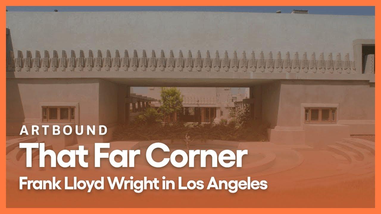 S9 E1: That Far Corner - Frank Lloyd Wright in Los Angeles