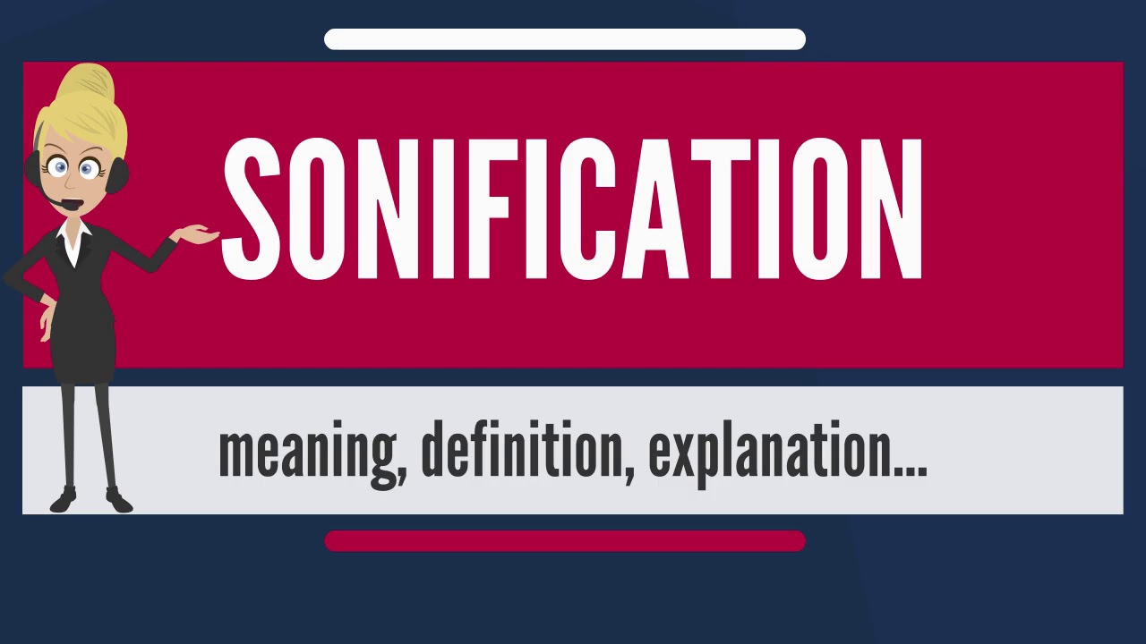 What is SONIFICATION? What does SONIFICATION mean? SONIFICATION ...