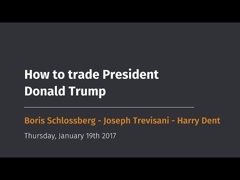 How to trade President Donald Trump, with Boris Schlossberg, Joseph Trevisani and Harry Dent - FXS