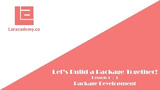 Let's build a Laravel Package - Locally Develop the package