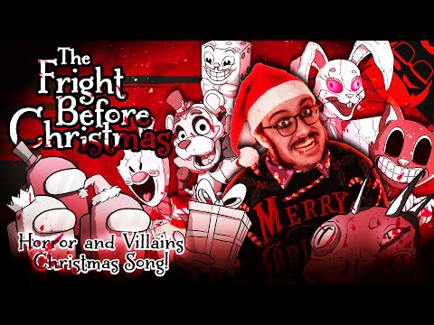 THE FRIGHT BEFORE CHRISTMAS   Horror & Villains Xmas Song! FNAF, Bendy, Among Us and more!