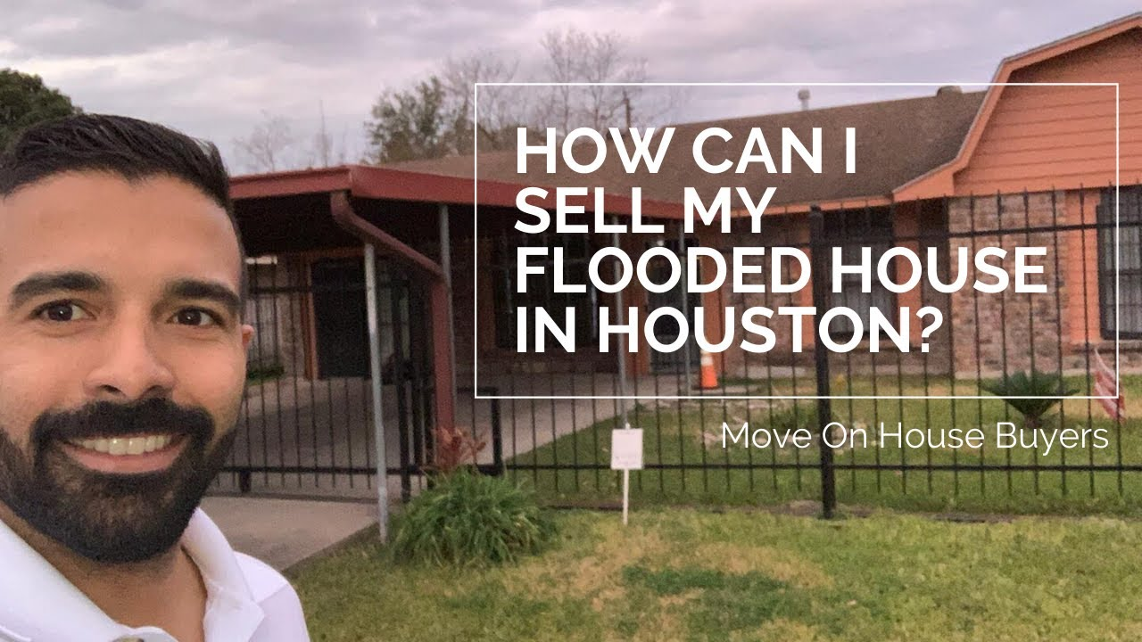 How to sell my flooded house in houston | Move On House Buyers
