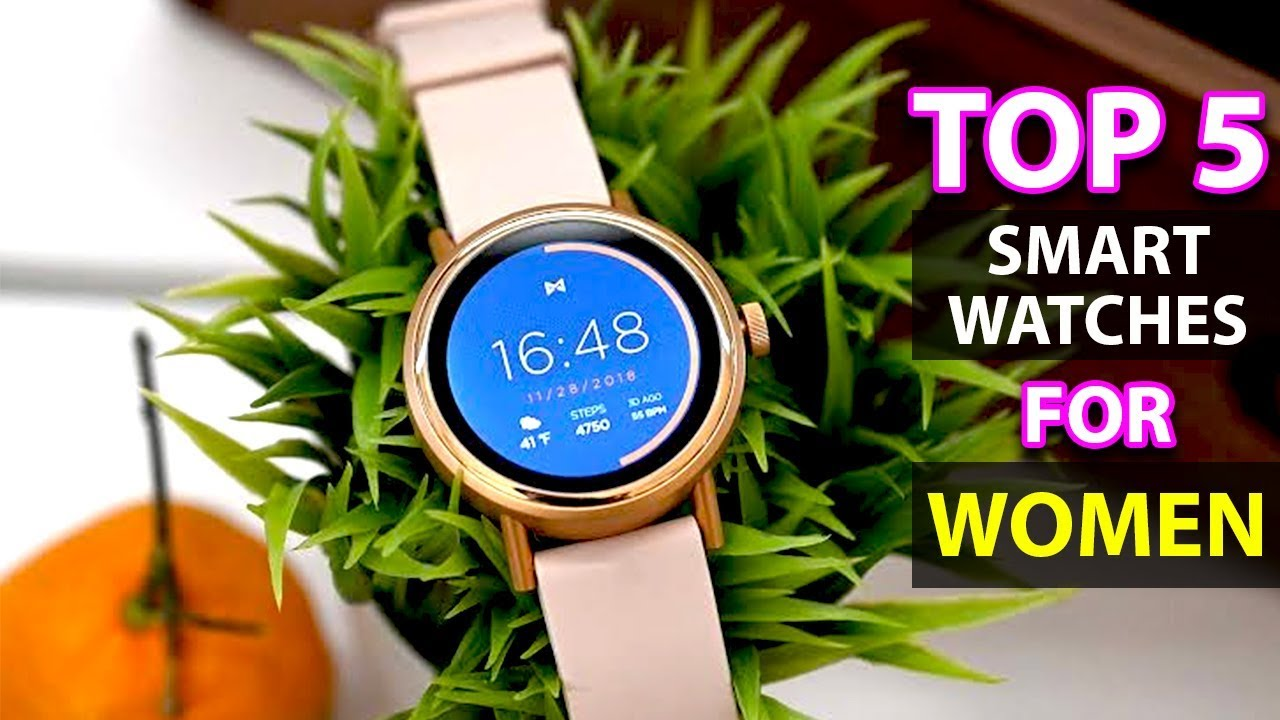 Best Smartwatch 2020 Android.Top 5 Best Smartwatches For Women S 2020 Smartwatch For Womens Android Capable 2020