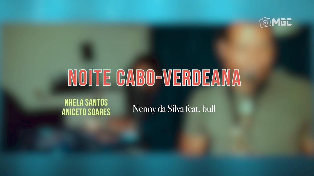 Noite Cabo-Verdeana, Nenny da Silva feat. Bull