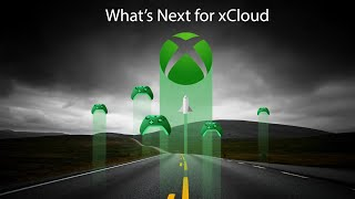 What's Next for xCloud