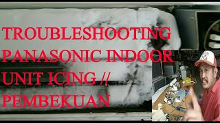 Panasonic indoor Unit icing/pembekuan||troubleshooting||acakadul