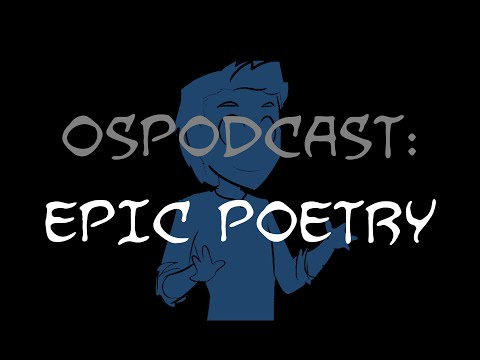 Overly Sarcastic Podcast: Blue Talks Epic Poetry