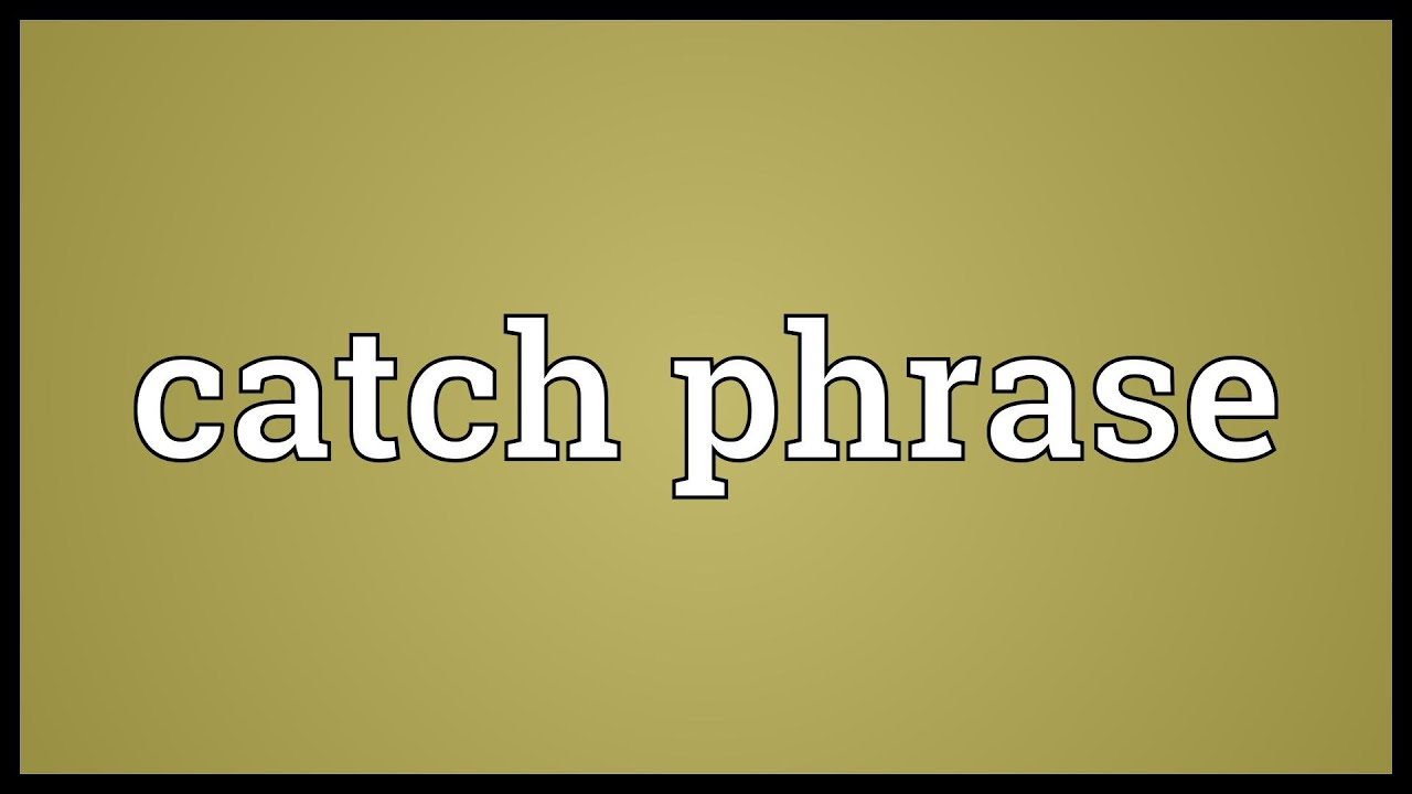 Catch phrase Meaning - YouTube