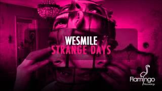 WeSmile - Strange Days (Out Now) [Flamingo Recordings]
