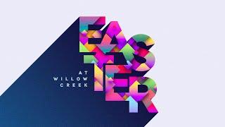 Willow Creek Easter 2019 | Steve Gillen
