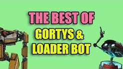 Borderlands - The Best of Gortys & Loader Bot