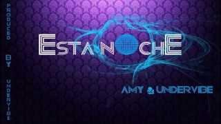 AmY & UnderVibe - Esta noche ( Prod. by UnderVibe ) YouTube Videos