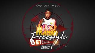 FRANKO - Freestyle Betchakala  Fridayz part 1