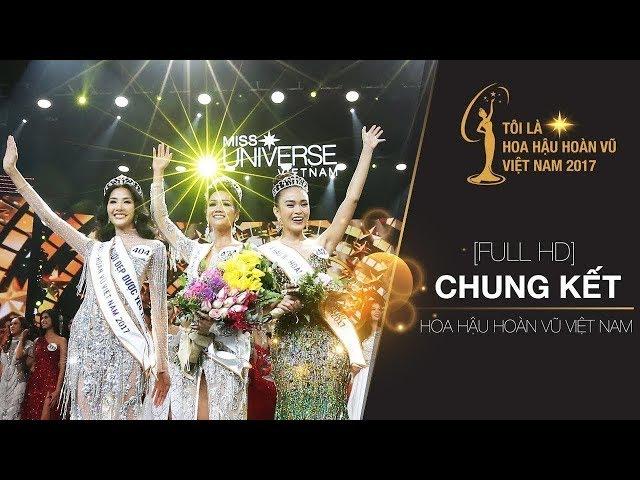 CHUNG KẾT HOA HẬU HOÀN VŨ VIỆT NAM - OFFICIAL FULL HD | MISS UNIVERSE VIETNAM