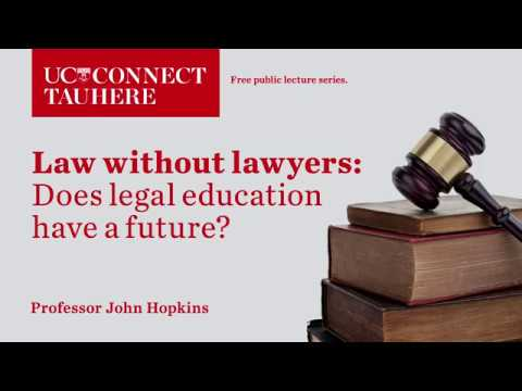 UC Connect: Law without lawyers: does legal education have a future?