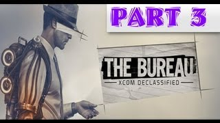 The Bureau: XCOM Declassified - Walkthrough/Commentary: New Agent [Part3 HD]