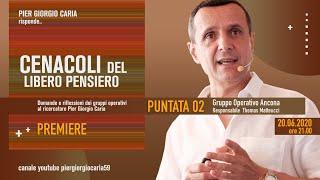 Pier Giorgio Caria risponde - CENACOLI DEL LIBERO PENSIERO - Puntata 2 - Gruppo operativo Ancona