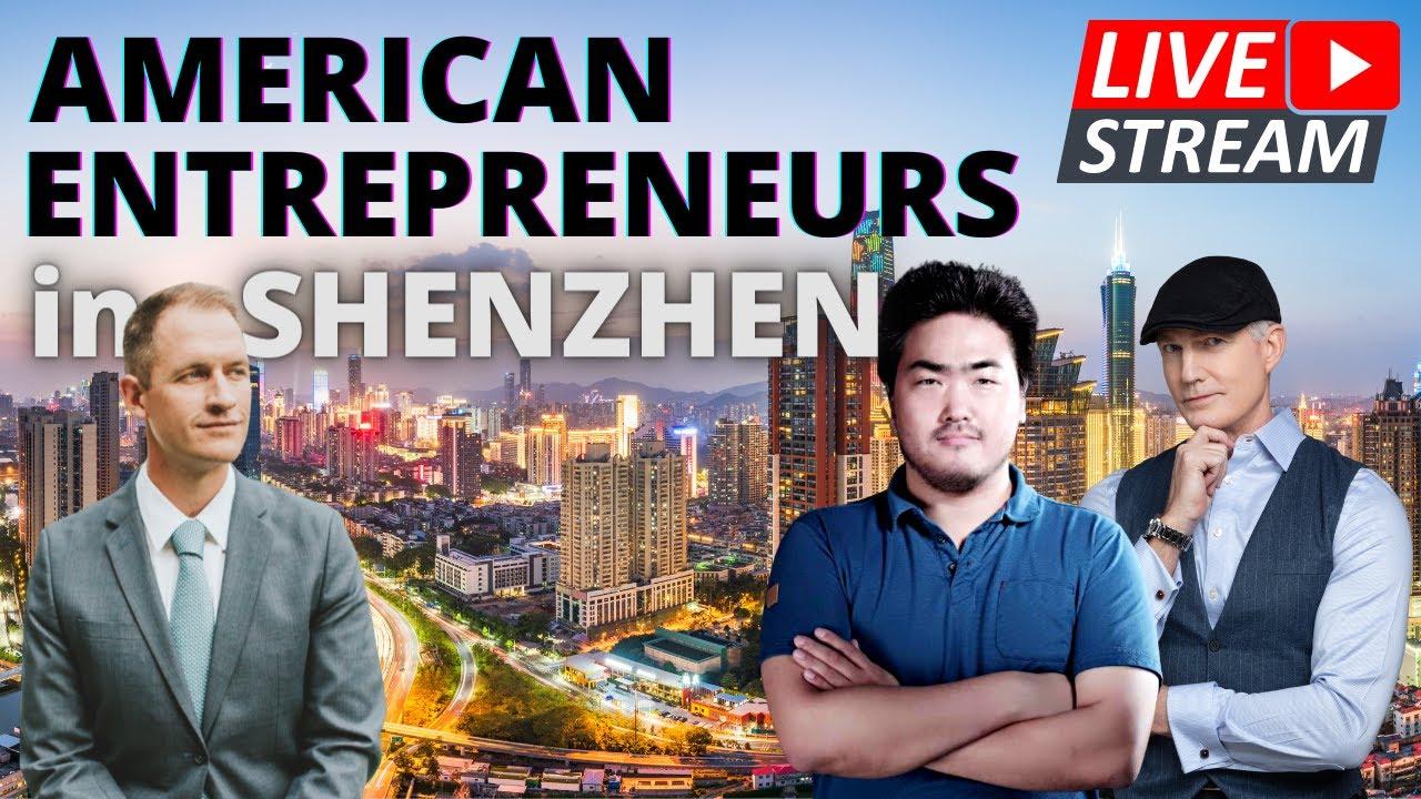 The American Entrepreneurial Dream in Shenzhen, China - Livestream