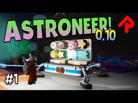 ASTRONEER 0.10 CRAFTING UPDATE! 20+ New Resources & Small Shuttle! | Astroneer 0.10 gameplay ep 1