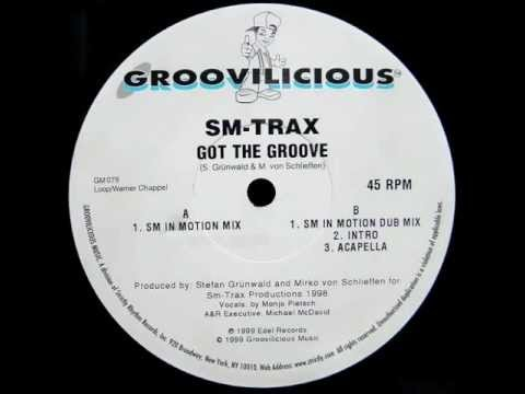 SMTrax  Got The Groove SM in Motion Mix Groovilicious 1998