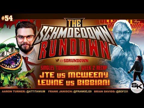 Schmoedown Rundown #54: McWeeny v JTE • Levine v Bibbiani