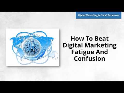How to Beat Digital Marketing Fatigue and Confusion in Topeka Kansas