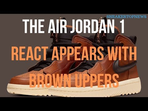 The Air Jordan 1 React Appears With Brown Uppers