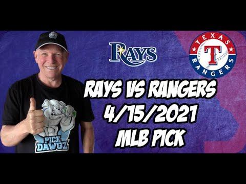 Tampa Bay Rays vs Texas Rangers 4/15/21 MLB Pick and Prediction MLB Tips Betting Pick